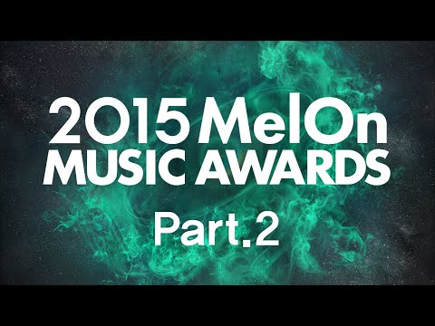 [2015 MelOn Music Awards] Part.2 (2부)