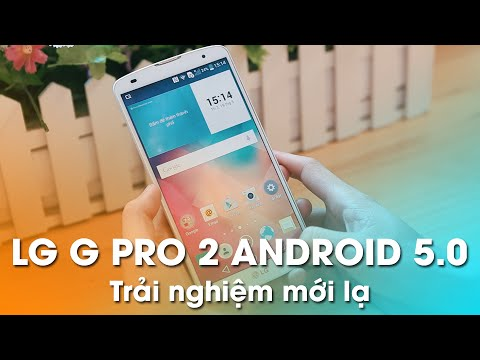 LG G Pro 2 Trải nghiệm Android 5.0