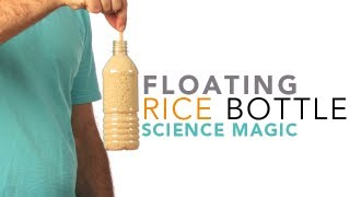 Floating Rice Bottle - Sick Science! #116