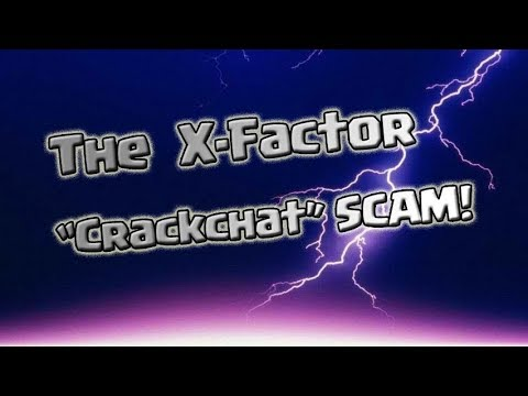 Exposed! The X-Factor Crack Chat Scam! This Is Not Fair Play!