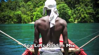 Sea Lots Riddim Mix - Dj Saru