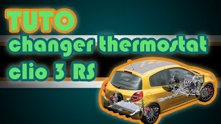 TUTO changer thermostat Renault Clio 3 RS (how to replace your vehicle's thermostat)