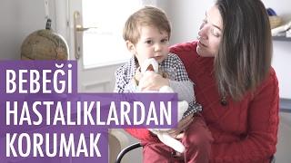 Bebeği Hastalıklardan Korumak | Acemi Anne