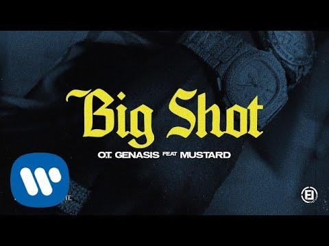 O.T. Genasis -  Big Shot (feat. Mustard) [Official Audio] mp3 letöltés