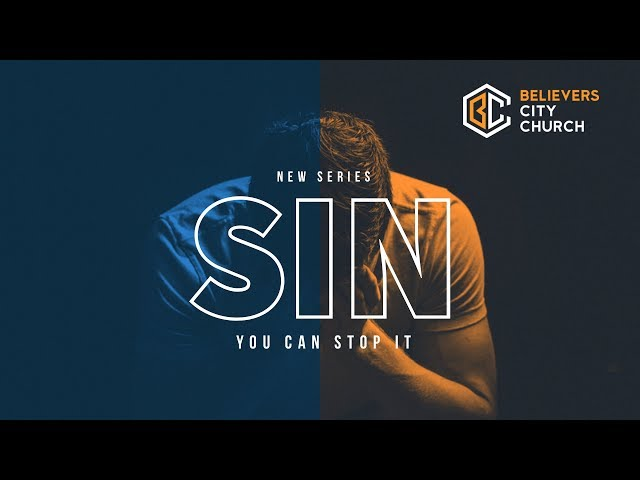 Stop It Now: The Introduction to SIN | Pastor Chris Faggins | Believers City Church