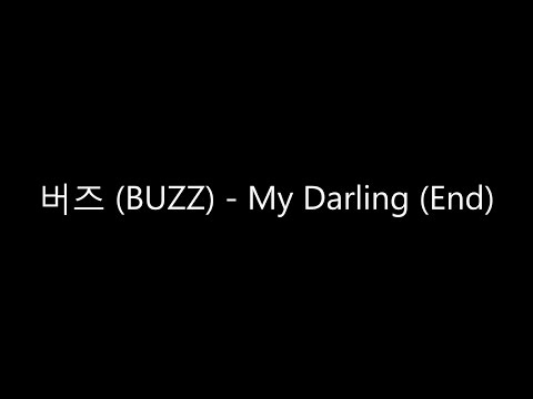 [ENG SUB] BUZZ (버즈) - My Darling (End)