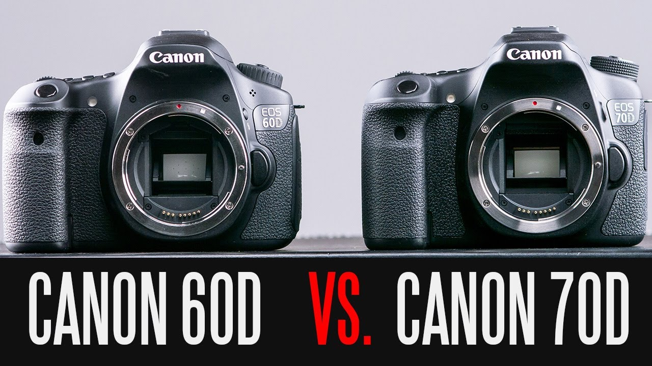 CANON 70D VS CANON 60D FULL In-Depth Comparison - YouTube