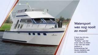 TurfskipYachtcharter, Echtenerbrug,Yachtverhuur, Shipperstraining, Lastminutes