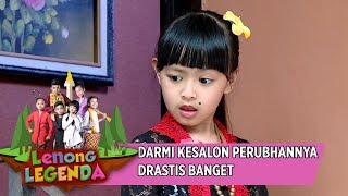 Darmi Kesalon Perubahannya Drastis Banget - Lenong Legenda (30/10)