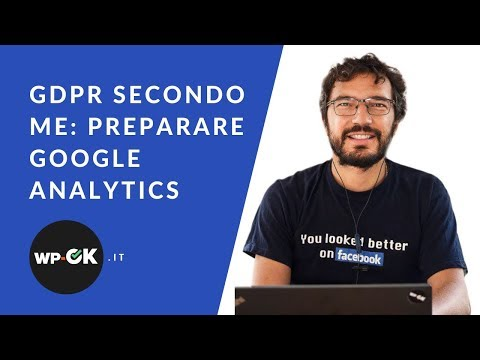 GDPR secondo me: come preparare Google Analytics (per siti WordPress)