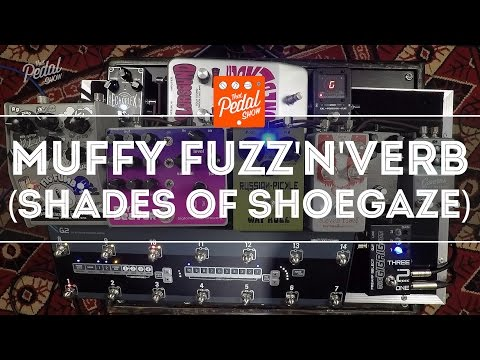 That Pedal Show – Muffy Fuzzes & 'Verb: Shades Of Shoegaze