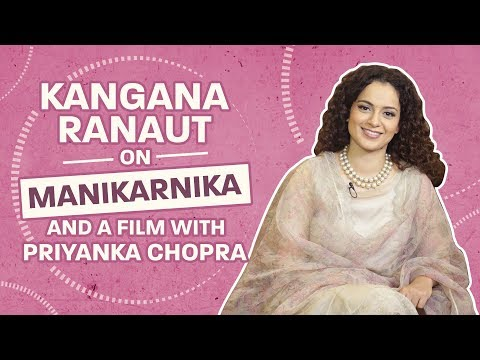 Kangana Ranaut On Manikarnika And A Film With Priyanka Chopra| Manikarnika| Pinkvilla| Vijayi Bhava