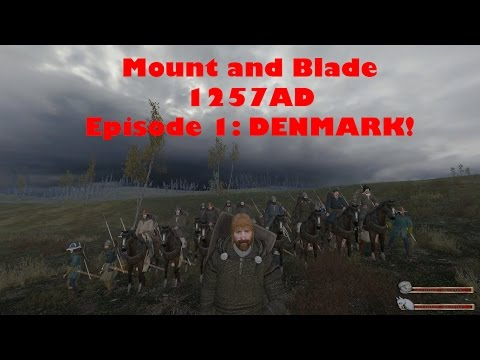 Mount and Blade Warband 1257AD Episode 1 (Kingdom of Denmark)