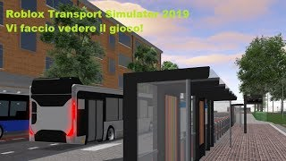 Roblox Transport Simulator 2019 I'll show you the game!