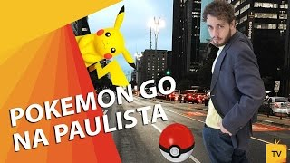 POKEMON GO NA PAULISTA ★ TV FORMA