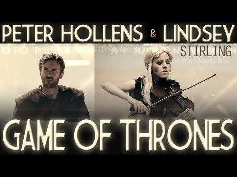 Game of Thrones  Lindsey Stirling & Peter Hollens