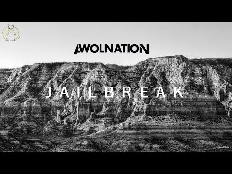 AWOLNATION - Jailbreak (AUDIO + LYRICS)