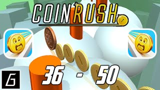 Coin Rush Gameplay - Levels 36 - 50 (iOS - Android)