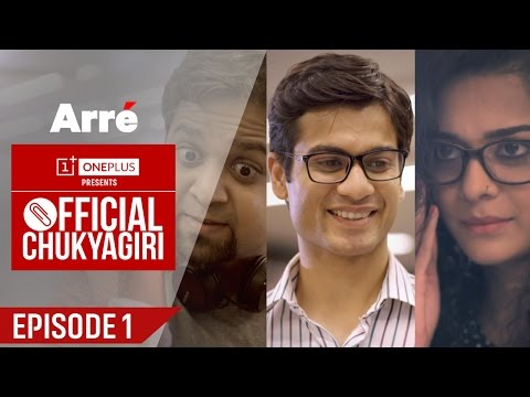 Official Chukyagiri | Episode 1 | Spandan's First Day At Wor