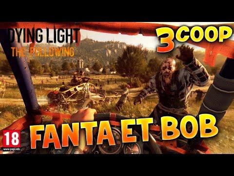 Dying Light : The Following - Ep.3 : Course au Gwak - Fanta et Bob Coop Zombies & Parkour