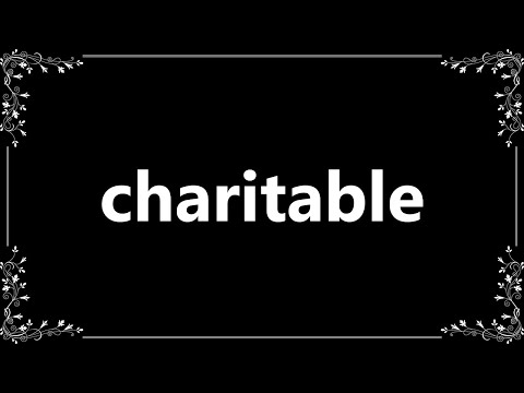 Charitable - Meaning and How To Pronounce