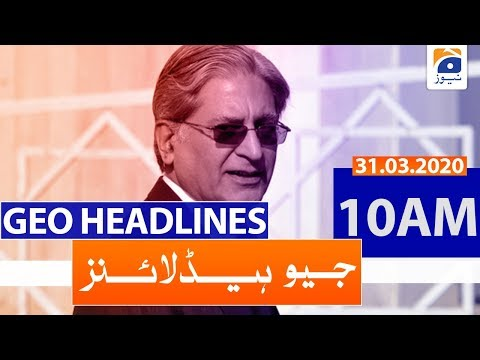 Geo Headlines 10 AM | 31st March 2020