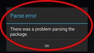 how to fix parse error there was a problem parsing the package installing android apps
