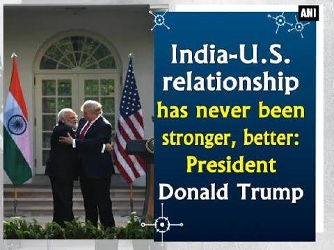 India-U.S. relationship has never been stronger, better: President Donald Trump - USA News