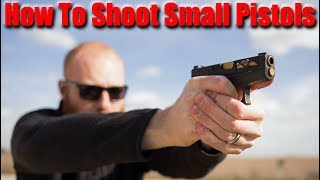 How to Shoot Small Pistols