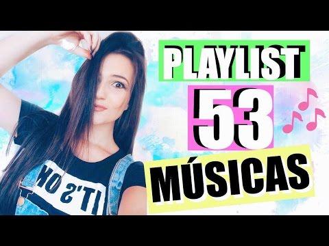 53 Músicas para Baixar! | Playslist das Melhores