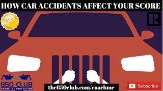 How Car Accidents Affect Your FICO/Credit Karma Score & Report