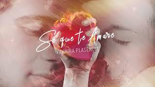 Yahaira Plasencia - Sé Que Te Amaré (Audio Oficial)