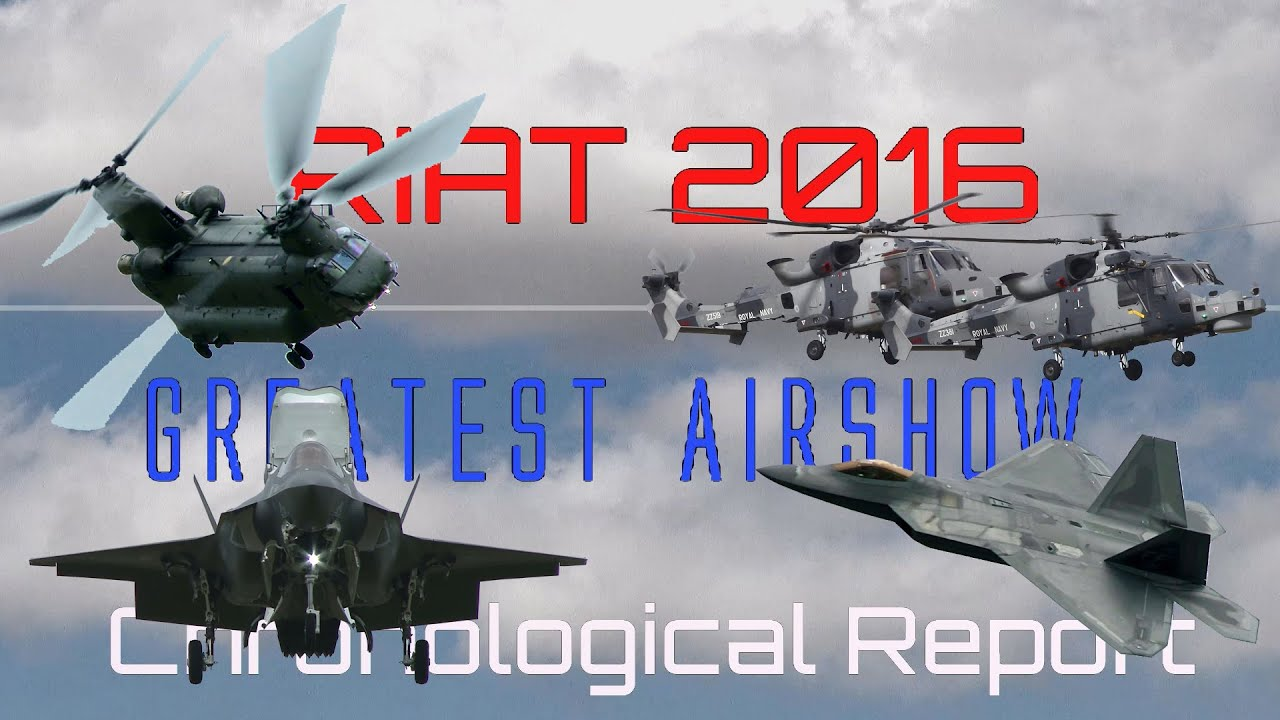 RIAT 2016 4K UHD Fairford  Full Airshow . Chronological Videoreport of the Airshow 09/07/2016