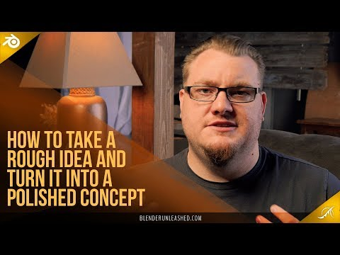 How to Take a Rough Idea and Turn it Into a Polished Concept
