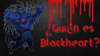 ¿Quién Es BlackHeart? ORÍGENES, PODERES Y MÁS!!!!