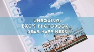 #Unboxing: EXO PHOTOBOOK - DEAR HAPPINESS