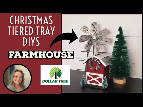 Christmas Farmhouse Tiered Tray DIYs~Dollar Tree Windmill DIY~Farmhouse Barn DIY