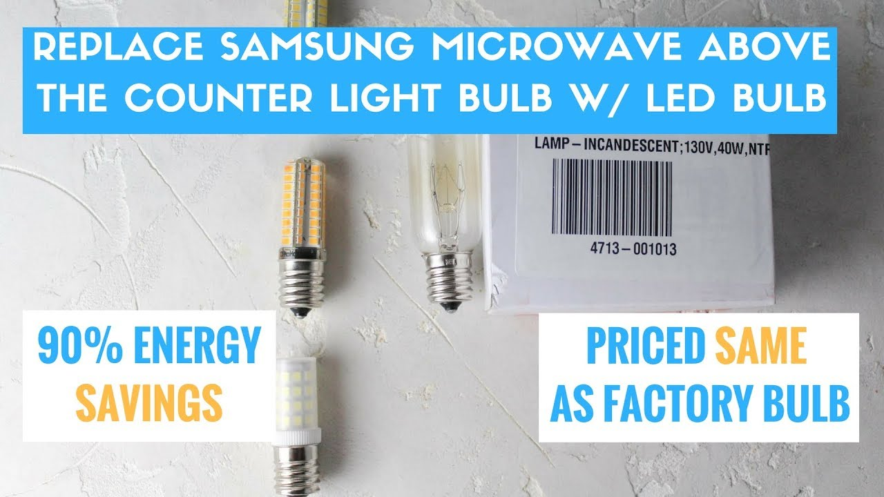 Replace Samsung Microwave Light Bulb W An Affordable Led And Save Bucks
