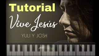 Vive Jesus El Señor-Juli&Josh (Piano Tutorial Catolico)