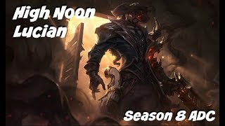 League of Legends: High Noon Lucian ADC Gameplay