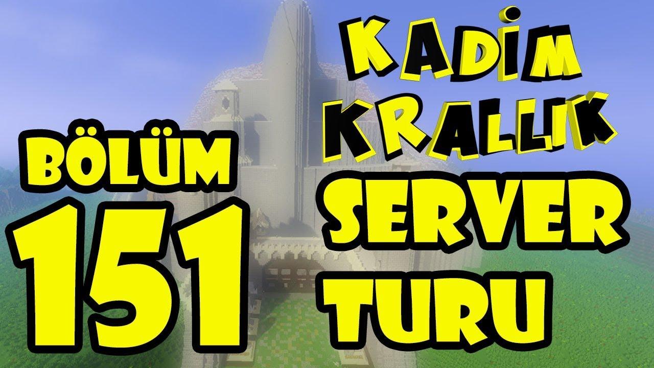 SERVER TURU !!!   Minecraft: Kadim Krallık   Bölüm 151