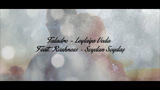 Gambar cover Taladro - Leyla'ya Veda (Feat. Rashness & Soydan Soydaş)