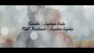Taladro - Leyla  39 ya Veda  Feat  Rashness ft  Soydan Soydas  Resimi
