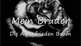 Mein Bruder / Alpenfrieden Buam