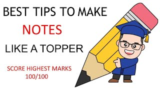 Best Tips To Make Notes Like A Topper   Score Highest Marks in Exams