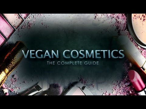 Complete Guide To Vegan Cosmetics