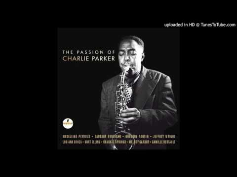 V.A. The passion of Charlie Parker - Meet Charlie Parker (Chan's Overture) [Vocal Version of 'Ornith