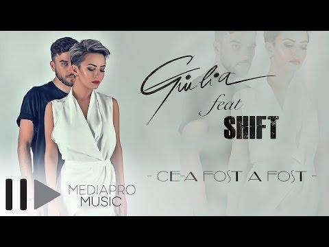 Giulia feat Shift - Ce-a fost a fost (Official Audio)