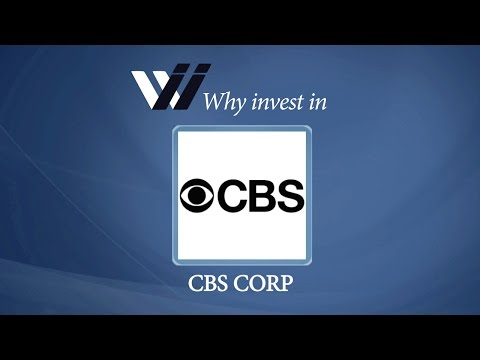 CBS Corp - Why Invest in