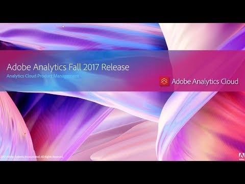 Adobe Analytics Fall 2017 Release Overview
